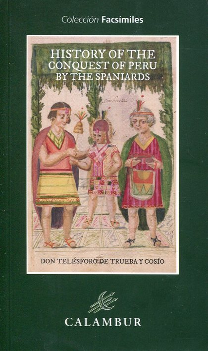 HISTORY OF THE CONQUEST OF PERU BY THE SPANIARDS.