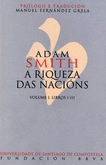 ADAM SMITH. A RIQUEZA DAS NACIÓNS