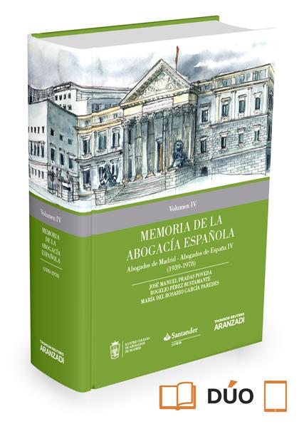 MEMORIA DE LA ABOGACÍA ESPAÑOLA: ABOGADOS DE MADRID, ABOGADOS DE ESPAÑA. VOLUMEN. (1939-1978)