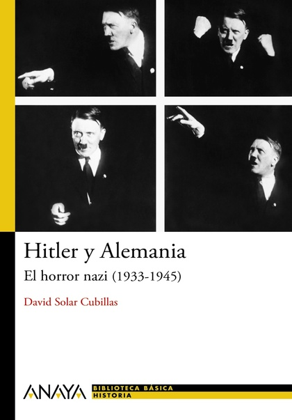 HITLER Y ALEMANIA. EL HORROR NAZI (1933-1945)