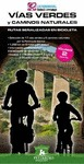 VÍAS VERDES Y CAMINOS NATURALES : RUTAS SEÑALIZADAS EN BICICLETA-VOLUMEN 2 (ZONA SUR)