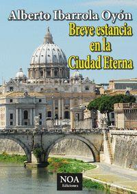 BREVE ESTANCIA EN LA CIUDAD ETERNA EDICION BLANCO Y NEGRO.
