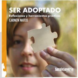 SER ADOPTADO. REFLEXIONES Y HERRAMIENTAS PRACTICAS.
