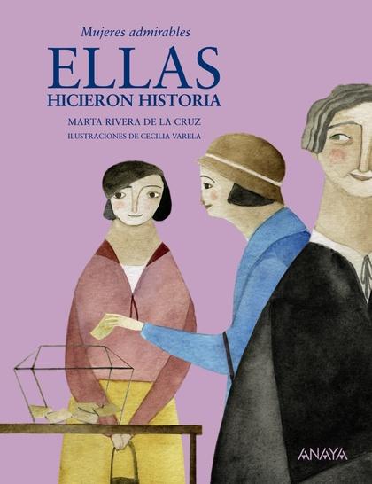 ELLAS HICIERON HISTORIA : MUJERES ADMIRABLES