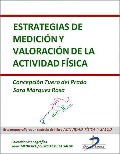 ESTRATEGIAS DE MEDICIÓN Y VALORACIÓN DE LA ACTIVIDAD FÍSICA