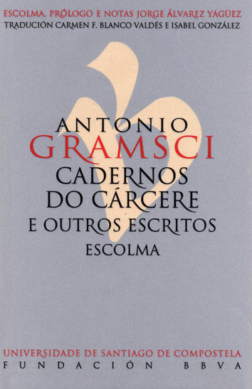 ANTONIO GRAMSCI. CADERNOS DO CÁRCERE E OUTROS ESCRITOS                          ESCOLMA