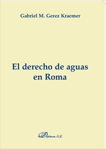 EL DERECHO DE AGUAS EN ROMA