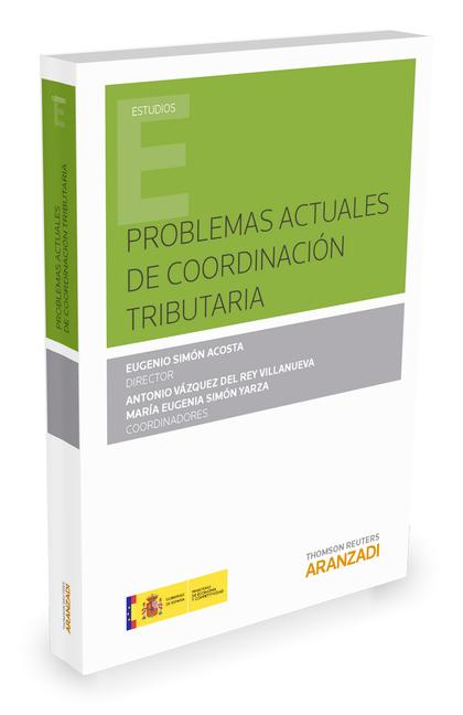 PROBLEMAS ACTUALES DE COORDINACION TRIBUTARIA.