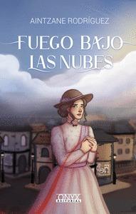 FUEGO BAJO LAS NUBES.