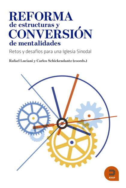 REFORMA DE ESTRUCTURAS Y CONVERSIÓN DE MENTALIDADES                             RETOS Y DESAFÍO