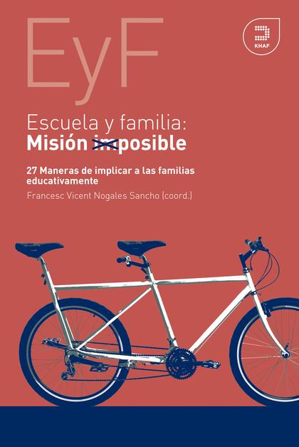 ESCUELA Y FAMILIA. MISIÓN POSIBLE                                               27 MANERAS DE I