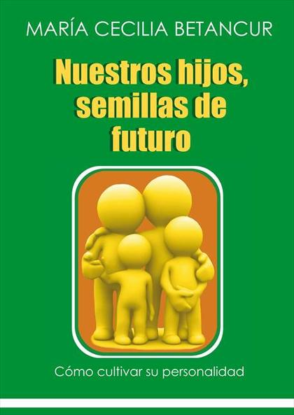Nuestros hijos, semillas de futuro