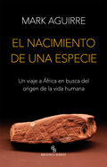 EL NACIMIENTO DE UNA ESPECIE. UN VIAJE A ÁFRICA EN BUSCA DEL ORIGEN DE LA VIDA HUMANA