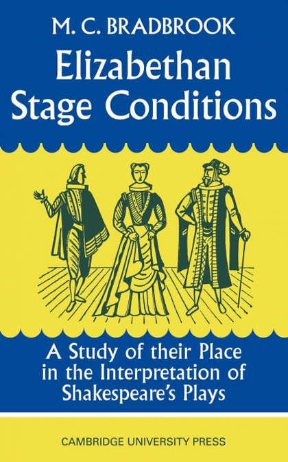 ELIZABETHAN STAGE CONDITIONS