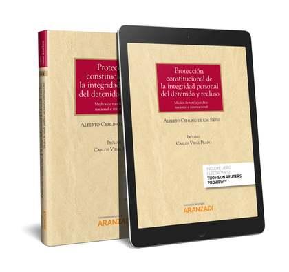 PROTECCION CONSTITUCIONAL DE LA INTEGRIDAD PERSONAL DEL DETENIDO Y REC