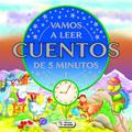 VAMOS A LEER CUENTOS DE 5 MINUTOS - VOLUMEN 1.