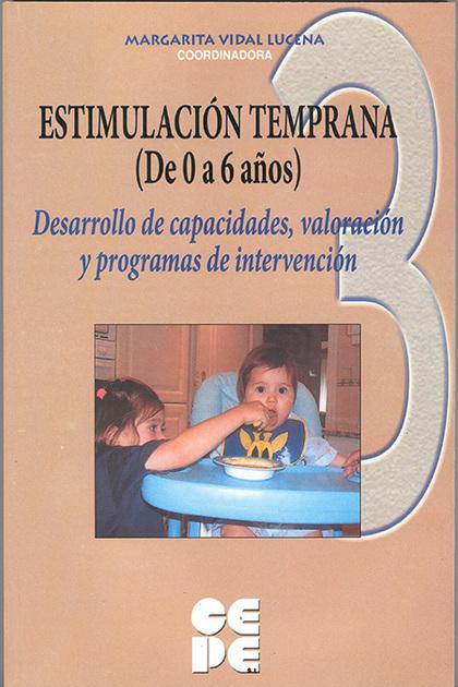 ESTIMULACIÓN TEMPRANA (DE 0 A 6 AÑOS) - 2  DESARROLLO DE CAPACIDADES, VALORACIÓN.