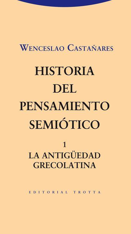HISTORIA DEL PENSAMIENTO SEMIÓTICO. 1. LA ANTIGÜEDAD GRECOLATINA