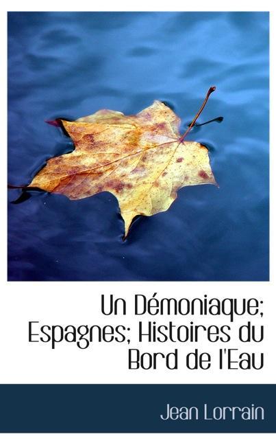 Un Démoniaque; Espagnes; Histoires du Bord de l`Eau