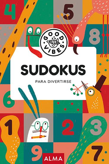 SUDOKUS PARA DIVERTIRSE (GOOD VIBES).