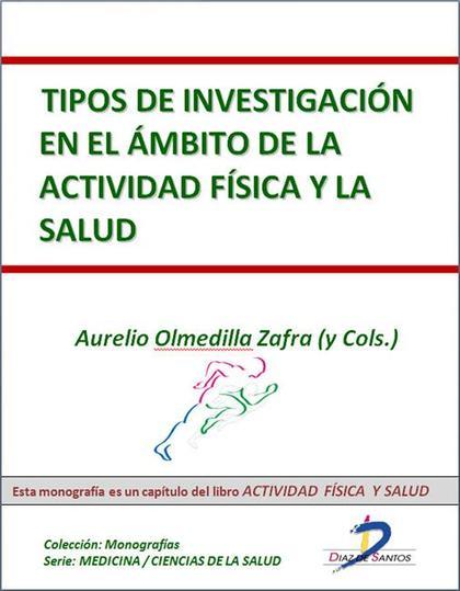 TIPOS DE INVESTIGACIÓN EN EL ÁMBITO DE LA ACTIVIDAD FÍSICA Y LA SALUD