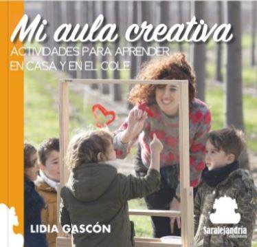 MI AULA CREATIVA. ACTIVIDADES PARA APRENDER EN CASA Y EN EL COLE.