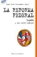 LA REFORMA FEDERAL : ESPAÑA Y SUS SIETE ESPEJOS