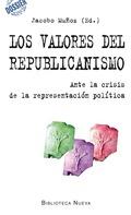 LOS VALORES DEL REPUBLICANISMO : ANTE LA CRISIS DE LA REPRESENTACIÓN POLÍTICA