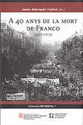 A 40 ANYS DE LA MORT DE FRANCO (1975-2015).