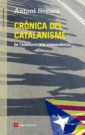 CRÒNICA DEL CATALANISME. DE L´AUTONOMIA A LA INDEPENDÈNCIA