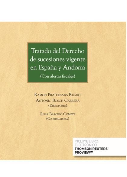 TRATADO DEL DERECHO DE SUCESIONES VIGENTE EN ESPAÑA Y ANDORRA.