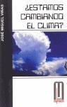 ¿ESTAMOS CAMBIANDO EL CLIMA?
