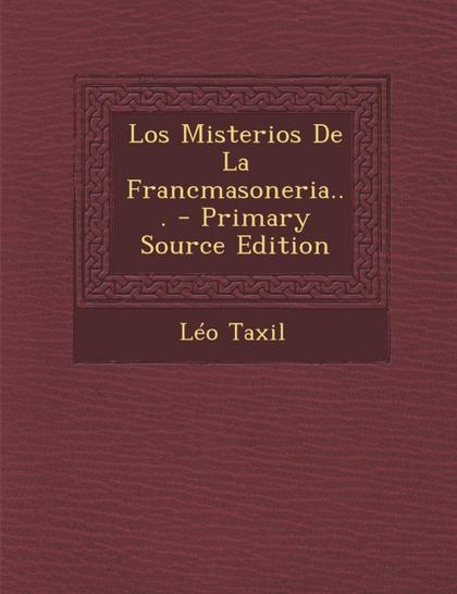 LOS MISTERIOS DE LA FRANCMASONERIA...