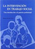INTERVENCIÓN EN TRABAJO SOCIAL. UNA INTRODUCCIÓN A LA PRÁCTICA PROFESIONAL