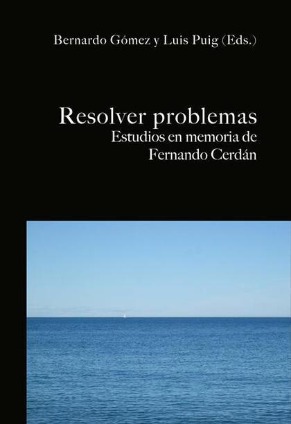 RESOLVER PROBLEMAS : ESTUDIOS EN MEMORIA DE FERNANDO CERDÁN