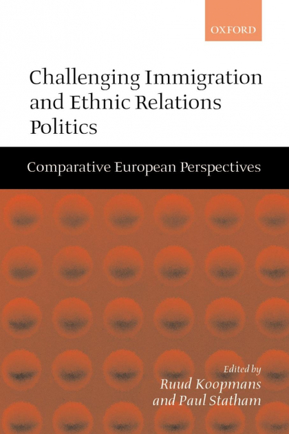 CHALLENGING IMMIGRATION AND ETHNIC RELATIONS POLITICS ´ COMPARATIVE EUROPEAN PER