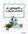 EL CASAMENT DE LA BRUIXA AVORRIDA.