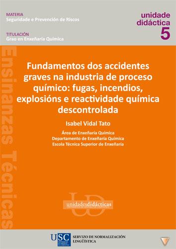 FUNDAMENTOS DOS ACCIDENTES GRAVES NA INDUSTRIA DE PROCESO QUÍMICO. FUGAS, INCENDIOS, EXPLOSIÓNS