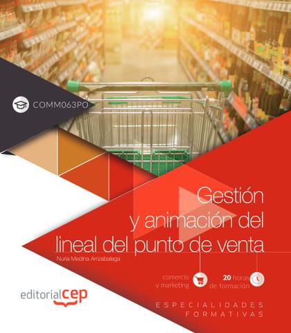 GESTIÓN Y ANIMACIÓN DEL LINEAL DEL PUNTO DE VENTA (COMM063PO). ESPECIALIDADES FO.