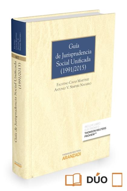 GUÍA DE JURISPRUDENCIA SOCIAL UNIFICADA (1991/2015) (PAPEL + E-BOOK).
