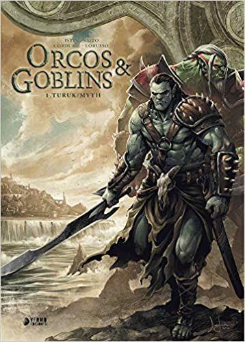 ORCOS Y GOBLINS 01: TURUK ; MYTH.