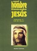 AQUEL HOMBRE LLAMADO JESÚS.