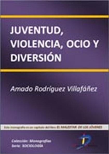 JUVENTUD, VIOLENCIA, OCIO Y DIVERSIÓN