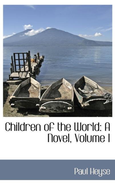 Children of the World: A Novel, Volume I