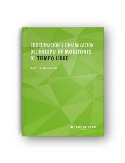 COORDINACIÓN Y DINAMIZACIÓN DEL EQUIPO DE MONITORES DE TIEMPO LIBRE.