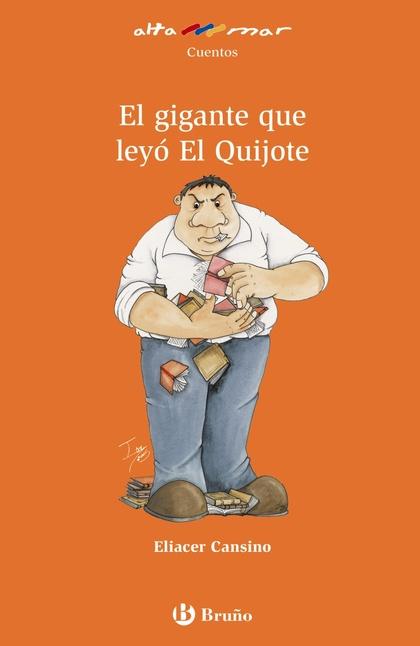EL GIGANTE QUE LEYÓ EL QUIJOTE.