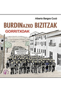 BURDINAZKO BIZITZAK - GORRITXOAK