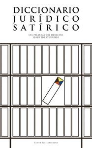DICCIONARIO JURÍDICO SATÍRICO                                                   LAS PALABRAS DE