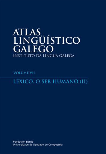 ATLAS LINGÜÍSTICO GALEGO. LÉXICO. O SER HUMANO (II)