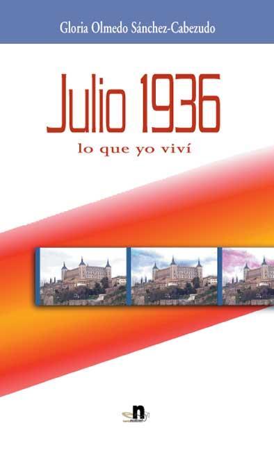 JULIO 1936, LO QUE YO VIVÍ